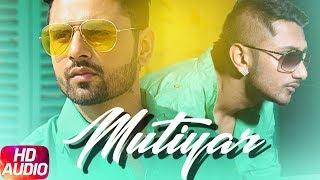 Mutiyaar | Audio Song | Money Aujla ft Yo Yo Honey Singh | Latest Punjabi Song 2018 | Speed Records