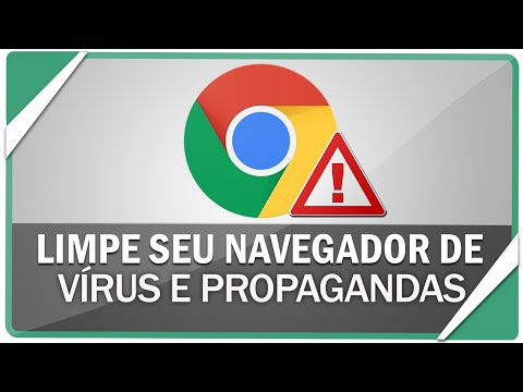 Como limpar seu navegador de vírus. erros e propagandas indesejadas