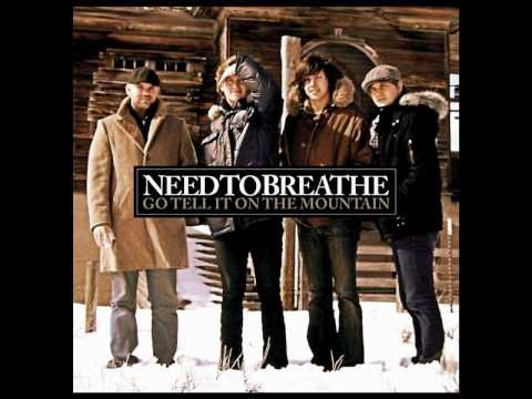 Needtobreathe - Go Tell It On The Mountain