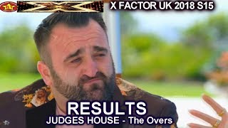 RESULTS Judges House THE OVERS Who Advanced to Live Shows?  X Factor UK 2018