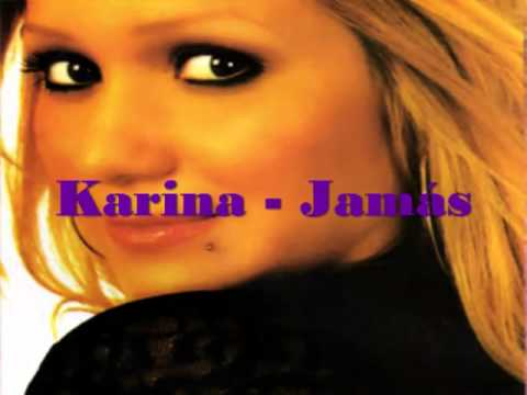 Karina - Jamás ♥ Music Videos