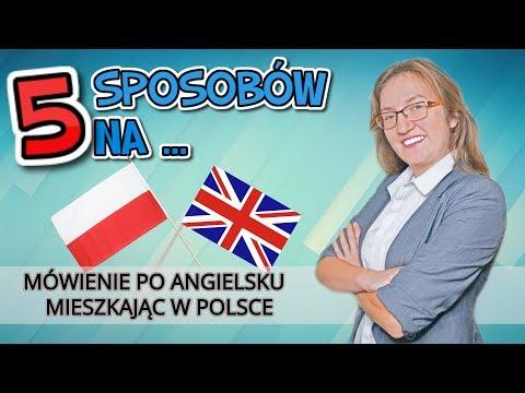 ► NAUKA ANGIELSKIEGO: 5 Sposobów Na Mówienie Po Angielsku Gdy Mieszkasz W Polsce!