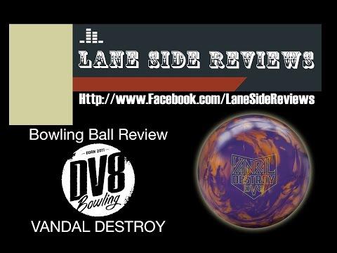 DV8 VANDAL DESTROY Bowling Ball Review By Lane Side Reviews