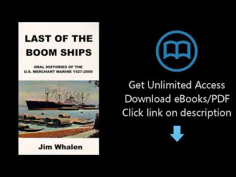 Download Last of the Boom Ships: Oral Histories of the U.S. Merchant Marine 1927-2000 PDF