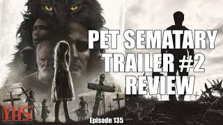YHS Ep. 135 - Pet Sematary Trailer #2 Review!