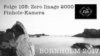 Folge 195: Zero Image Pinhole Kamera Bornholm 2017 (analoge Fotografie, Lochkamera)