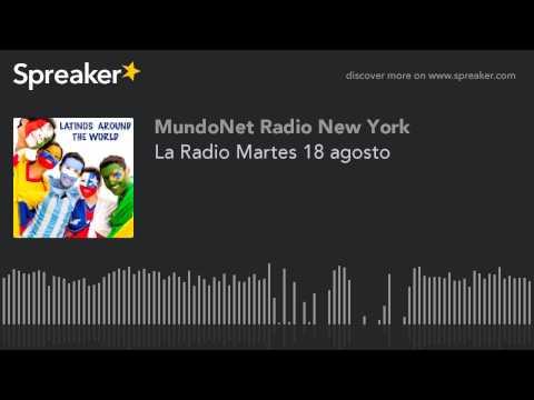La Radio Martes 18 agosto (part 10 of 11)