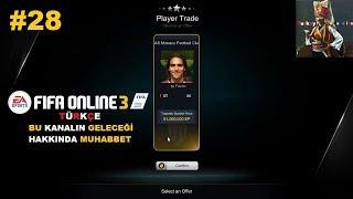 FIFA ONLINE 3 TÜRKÇE #28 | BU KANALIN GELECEĞİ HAKKINDA MUHABBET