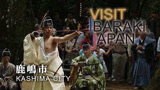 鹿嶋-KASHIMA- VISIT IBARAKI,JAPAN