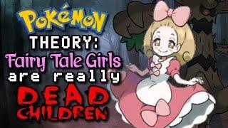 Pokemon Theory: Fairy Tale Girls Are Dead Children
