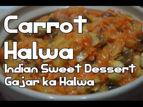 Carrot Halwa Recipe - Indian Sweet Dessert Gajar Ka Halwa video
