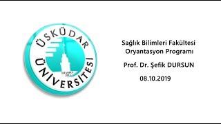 Prof. Dr. Şefik Dursun / Sağlık Bilimleri Fakültesi / Oryantasyon Programı
