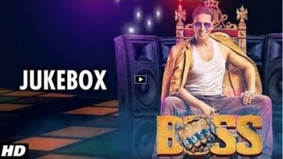 Boss - BOSS Hindi Movie Full Songs [2013] Jukebox - Akshay Kumar
