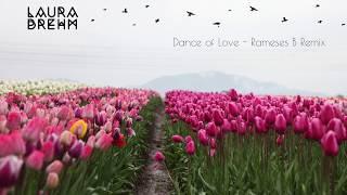 Laura Brehm Dance Of Love Rameses B Remix