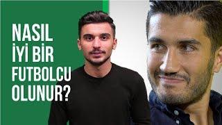 Nasıl iyi bir futbolcu olunur? | Nuri Şahin'den İpuçları!