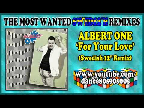 ALBERT ONE - For Your Love (Swedish 12'' Remix)