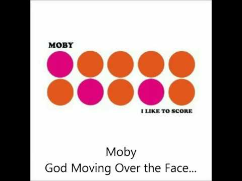 Moby - I like to score - God Moving Over the Face of the Waters