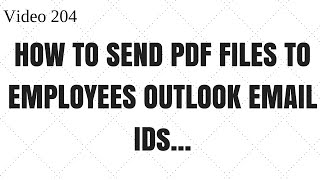 Learn Excel - Video 204 - VBA Send PDF files to employees outlook mails using excel data