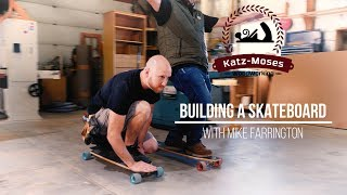 Building a Longboard Skateboard with Mike Farrington