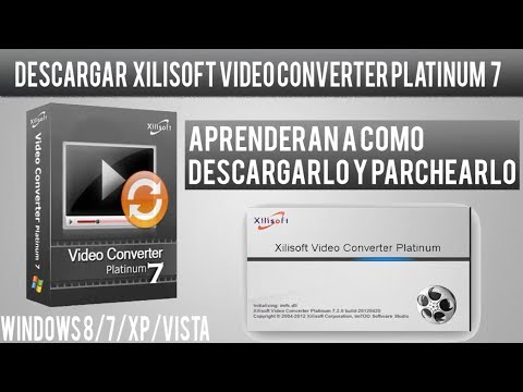 Como Descargar y Parchear Xilisoft Video Convertidor Platinum 7 en Español Full [2014] [HD]