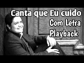 Playback Canta Que Eu cuido - Com Letra Cassio Gomes