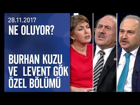 Burhan Kuzu ve  Levent Gök, Ne Oluyor?'da soruları cevapladı - 28.11.2017 Salı
