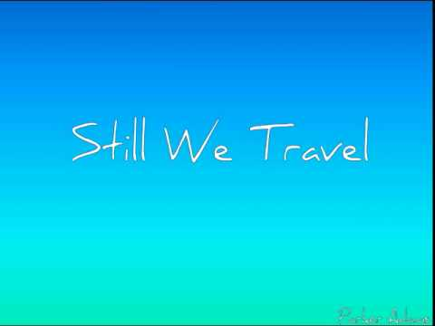 Still We Travel (No Lyrics)