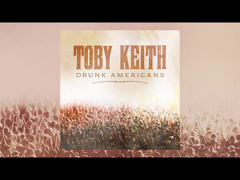 Toby Keith - Drunk Americans (Audio)