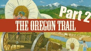 WAGON FIRE - The Oregon Trail Part 2 - Digital Therapy