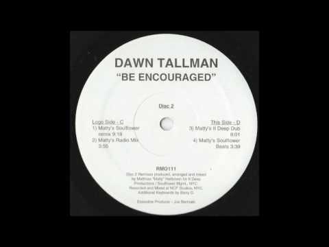 Dawn Tallman - Be Encouraged Mattys Soulflower Mix