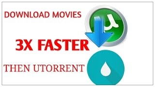 DOWNLOAD MOVIES 3X FASTER THAN UTORRENT!!!