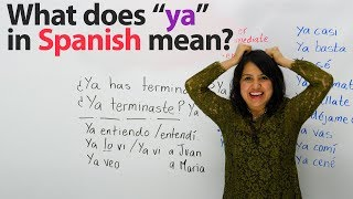 "Learn Spanish: Top phrases with the word ""ya"""