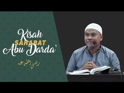 Kisah Abu Darda' Radhiyallahu 'anhu - Ustadz Kholiful Hadi