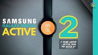 SAMSUNG GALAXY WATCH ACTIVE 2 | One Year Later... Now Just As Good As The WATCH 3?