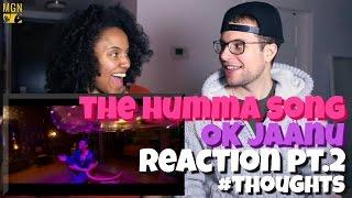 download lagu The Humma Song - Ok Jaanu Reaction Pt.2 #thoughts gratis