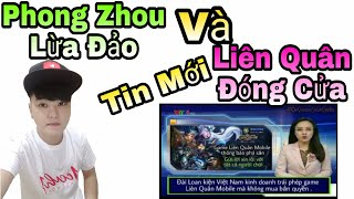 Liên Quân | Tin Mới - Phong Zhou Có Thật Lừa Đảo Và Liên Quân Có Đóng Cửa Hay Không