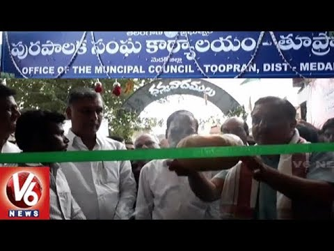 Minister Harish Rao Inaugurates New Municipal Office In Toopran | Medak | V6 News