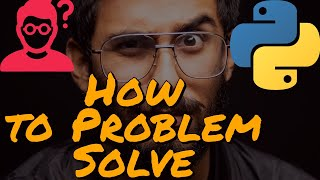 How To Think And Problem Solve In Coding