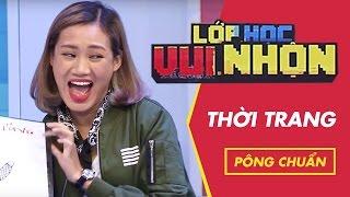 Lớp Học Vui Nhộn 116 - Pông Chuẩn - Thời Trang | Fullshow [Game Show]