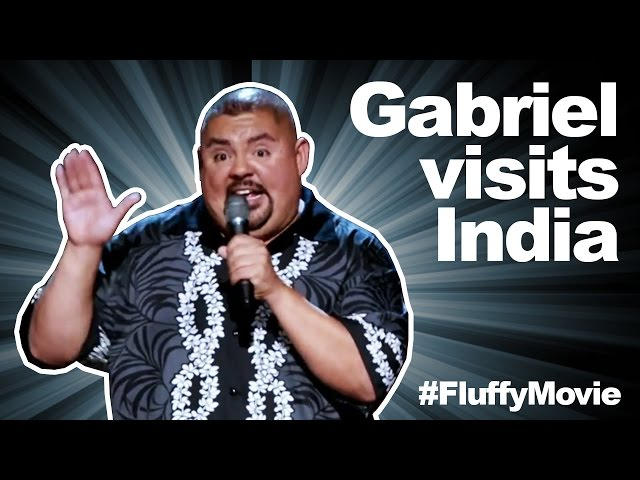 quotGabriel Visits Indiaquot - The Fluffy Movie - Gabriel Iglesias