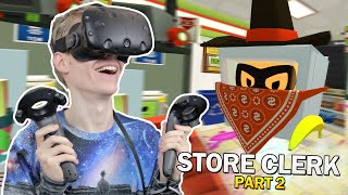 GETTING ROBBED BY A BANDIT! | Job Simulator: Convenience Store Clerk (HTC Vive Gameplay) Part #2