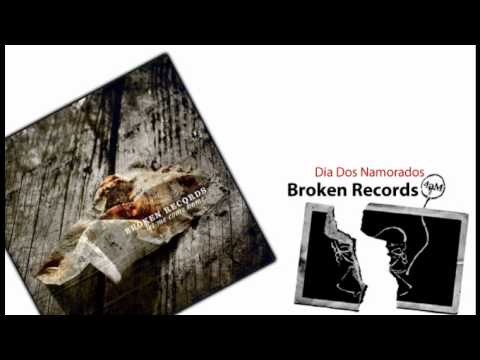 Broken Records - Dia Dos Namorados