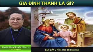 GIA ĐÌNH THÁNH LÀ GÌ? Bài giảng công giáo Cha Matthew Nguyễn Khắc Hy