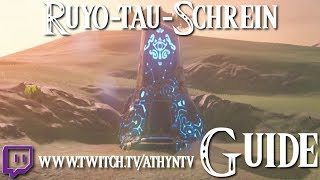 ZELDA: BREATH OF THE WILD - Ruyo-Tau-Schrein Guide