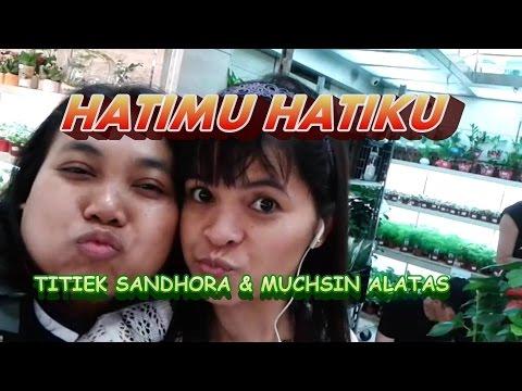 Hatimu Hatiku~~~titiek Sandhora & Muchsin Alatas video