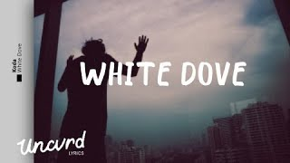 Koda - White Dove (Lyrics / Lyric Video)
