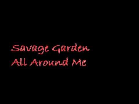 Savage Garden - All Around me