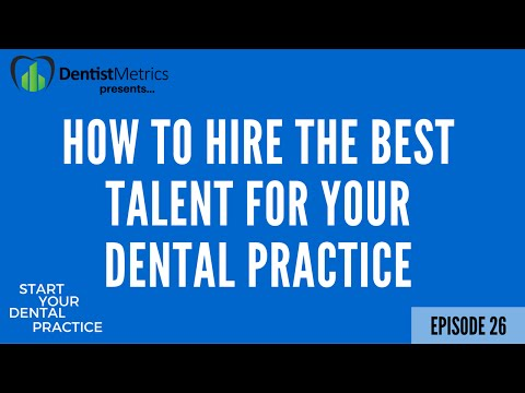"""How To Hire The Best Talent For Your Dental Practice (Advice From a """"Dental Titan"""")"""