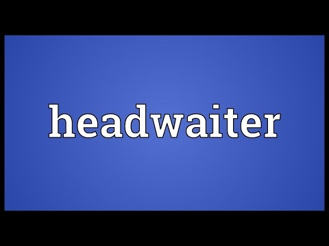 Header of headwaiter