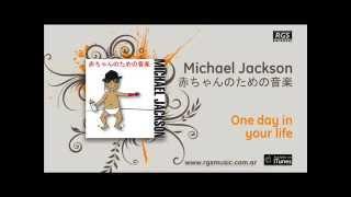 Michael Jackson Video - Michael Jackson / 赤ちゃんのための音楽 - One day in your life